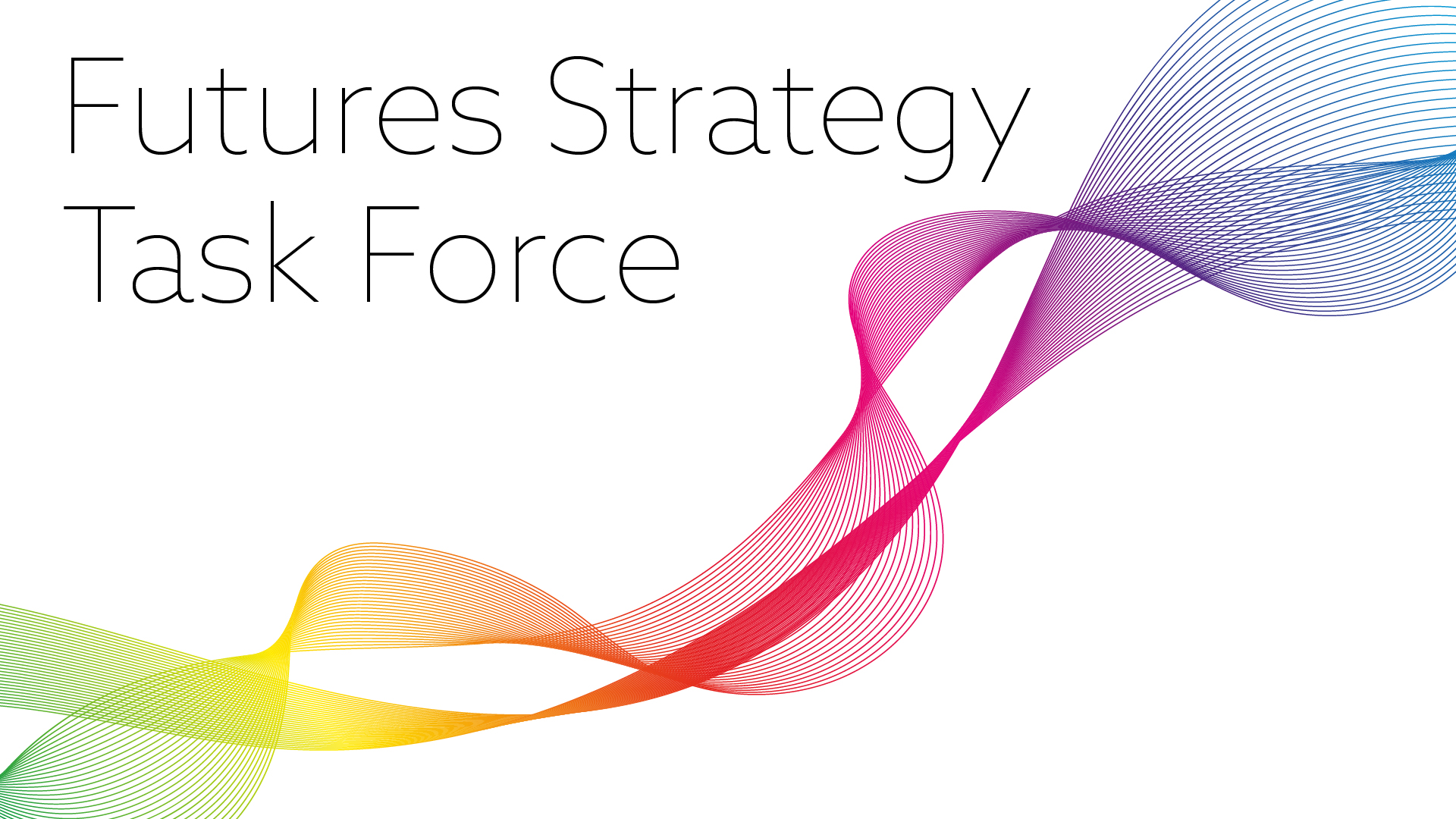 Futures Strategy task force